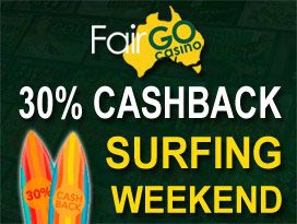 fairgo casino free 30% surfing weekend cashback bonus