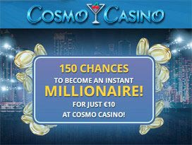 cosmo casino 150 chances to become a millionaire today