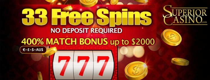 Superior Casino exclusive free spins no deposit and match bonus